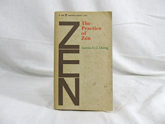 1970 The Practice Of Zen, Garma C.C. Chang, Authentic Book on Chinese Ch'an (Zen) Easy to Read, Vintage Book Perennial Paperback