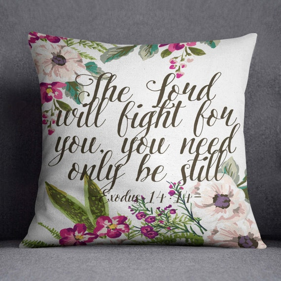 Throw Pillows With Scripture : Items similar to Floral Throw pillow, Bible Verse Pillow, Scripture Pillow, The Lord will fight ...