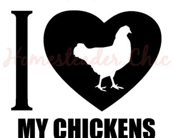 I Heart my Chickens 5 Inch Vinyl Window Decal FREE SHIPPING (Domestic) Hen decal for chicken lover