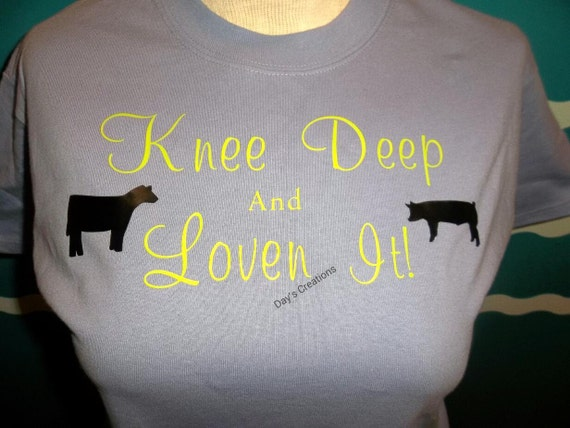 Livestock t-shirt-knee deep and loving it with a cow and hog-cute livestock saying t-shirt