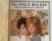 The Child Builder, Foundation Library, 1930s, Hardcover, Embossed, Color Pictures, Diagrams, Child Development, How To Rear Children