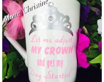 Let me adjust my crown coffee mug