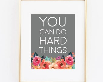 you can do hard things floral watercolor 8x10 art print instant download