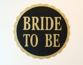 Black and Gold Bride to Be Button ; Bachelorette Party Button ; Bridal Shower Pin ; Pinback Bride Button