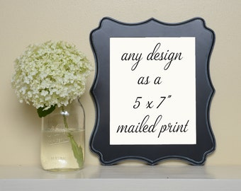 Any Design as a 5x7 inch print