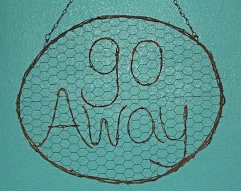 Handmade Rustic Rusty Barbed Wire Chicken Wire GO AWAY Sign