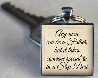 Key Chain - Any man can be a Father it takes someone special to be a Step Dad - Fathers Day Gift - Gift for Dad