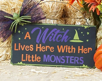 Witch lives here and her little monsters Halloween sign, Halloween decor, Witchy sign, Halloween decoration, Fall, Witch Decor, Fall sign
