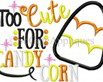 Too cute for candy corn embroidered shirt