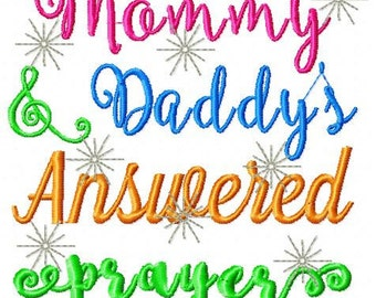 Instant Download: Mommy and Daddy's Answered Prayers Embroidery Design