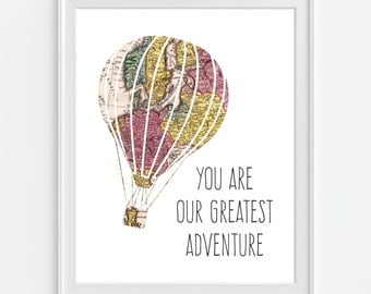 Hot Air Balloon Art Print, 'You Are Our Greatest Adventure' 5x7  8X10 11x14 Quote, Nursery Wall Art, Nursery Decor, Map Decor, Nursery Map