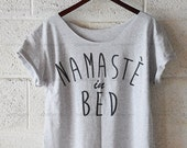 Namaste  In Bed, Free Shipping, Off Shoulder T-shirt, Namaste In Bed Off Shoulder Shirt, Hipster Shirt S - XXL