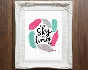Wall Art Printable, Instant Download File, The Sky is the Limit Art, 8x10 home decor print