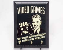 Video Games Why Waste Good Technology On Science And Medicine! Decorative Wall Plaque Key Leash Hook Holder Hanger Multiple Sizes Available