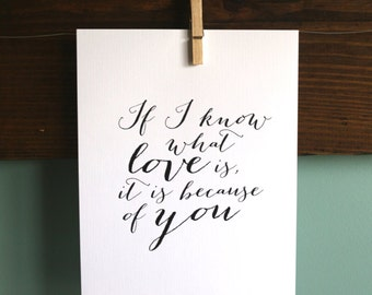 wall art // print // calligraphy // black & white // if i know what love is, it is because of you