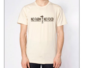No Farm No Food - Screen Printed T Shirt on American Apparel