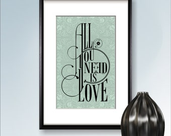 All you need is Love POSTER  Art Print, Wall Decor Inspiring Art, College Apartment Decor, Home Decor, Poster Quote Print