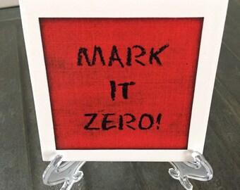 """Big Lebowski """"Mark it Zero"""" Tile Coaster"""