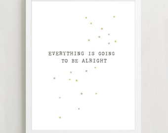 Everything is going to be alright poster, typography print, wall art, quote print