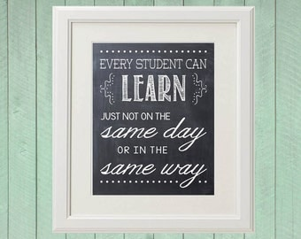 Every Student Can Learn, Just Not On the Same Day or in the Same Way - Chalkboard Print - Wall Art - Printable