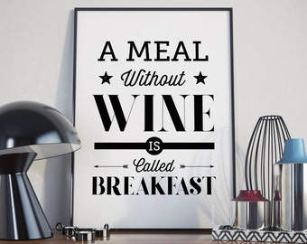 A Meal Without Wine is Called Breakfast, Print. A3 Poster. Wine Poster.