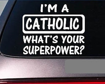 """Catholic Superpower 8"""" Sticker *G367* Decal Bible Mary Jesus God Catholicism"""