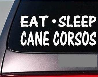 "Eat Sleep Cane Corso Sticker *G815* 8"" Vinyl Mastiff Dog Train Protection Sleeve"