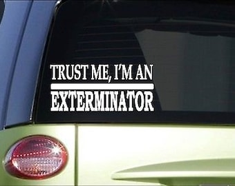 Trust Me Exterminator *H529* 8 Inch Sticker Decal Bugs Pesticide Sprayer Nozzle