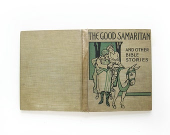 Vintage 1899 book- The Good Samaritan and Other Bible Stories As Told for Children by Josephine Pollard