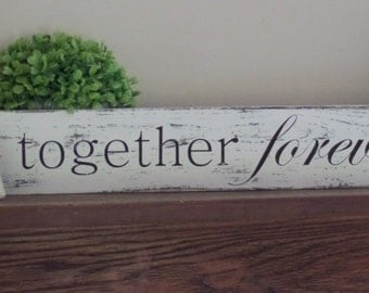 Together Forever HAND PAINTED and distressed wooden sign