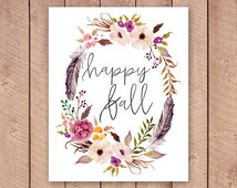 Happy Fall Printable Art Print 4x6, 5x7, 8x10, 11x14 Fall Decoration, Autumn Decor, Thanksgiving Printable, Watercolor Floral and Feathers