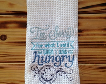 I'm sorry for what I said... Dish Towel