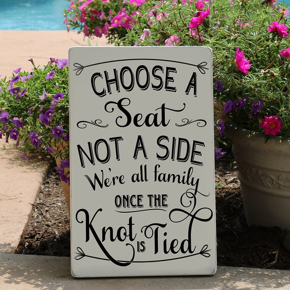 Choose A Seat Not A Side Wedding Sign Hand By TheSignPatch