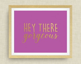 Hey there, Gorgeous print, option of Gold Foil Print