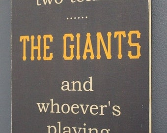 San Francisco Giants Baseball Sign - I root for the Giants and whoever's playing the Dodgers