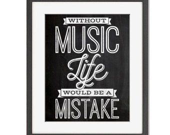 Without Music Life Would Be A Mistake Print — Friedrich Nietzsche Quote Print — Great Last Minute Gift — Download And Print