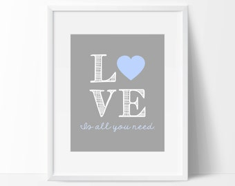 """8"""" x 10"""" Nursery Print - Blue and Gray Love is All You Need - DIY Digital Download"""