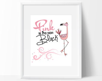 "Pink Flamingo Inspirational Print - Inspirational Nursery Print - 8"" x 10"" or 11"" x 14""- Pink is the New Black Premium Art Nurs"