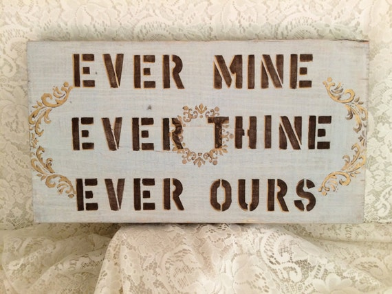wooden wedding signever mine ever thine ever