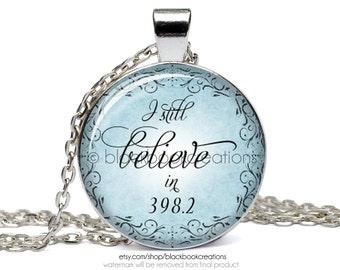 I Still Believe in 398.2 Necklace - Handmade
