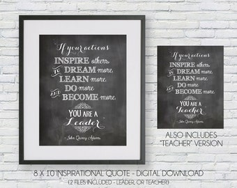 If your actions inspire others to dream learn do become - leader quote - teacher appreciation quote - Instant Download DIY digital file