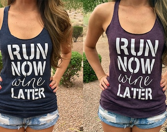 Run Now Wine Later Shirt. Run Now Wine Later Tank Top. Gym Tank Top. Gym Shirt. Gym Clothes. Running Tank. Racerback Tank. Cute Workout Tank