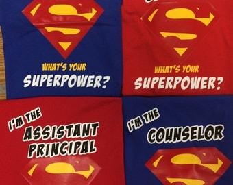 Superhero Shirt (Teacher, Nurse, Counselor, Secretary,Principal, Assitant Principal...)