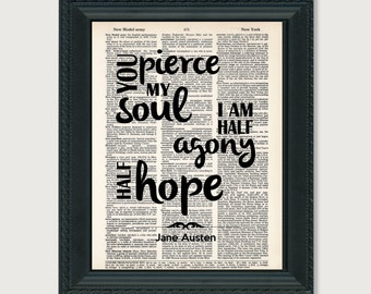 Jane Austen Quote - You Pierce My Soul I Am Half Agony Half Hope - Dictionary Page Art - Persuasion Quote