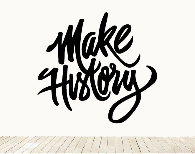 Make History Lettering Calligraphy Wall Art Home Decor Decal