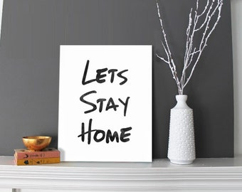 Motivational print, Inspirational quote, Typography poster, Lets stay home, Home decor, scandinavian style, brush letters
