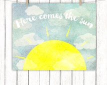 Here Comes the Sun Printable Art Quote Aqua Yellow Home Decor Clouds Sun Beatles Art Print Wall Art 8 x 10 Instant Download