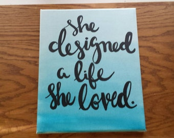 She designed a life she loved Canvas Quote Art Wall Hanging Sign Home Decor Watercolor Ombre Inspirational Quotes on Canvas Wall Art
