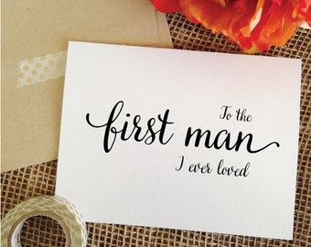 To the first man I ever loved card for Father of the Bride Gift father gift  wedding gift father card father of the bride card (Lovely)