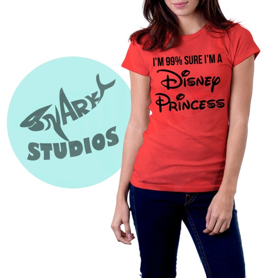 I'm 99 Percent Sure I'm a Disney Princess 100% Cotton T Shirt